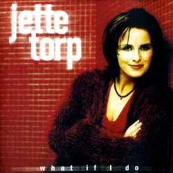 Jette Torp ‎– What If I Do