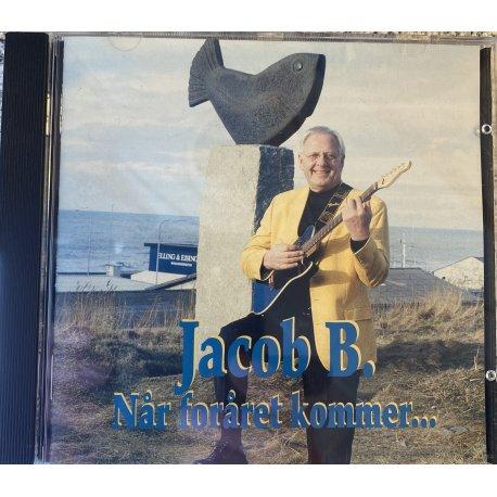 Jacob B, Når Foråret Kommer