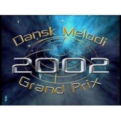 Dansk Melodi Grand Prix 2002